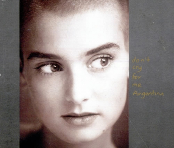 Sinead O Connor. Don t cry for me Argentina
